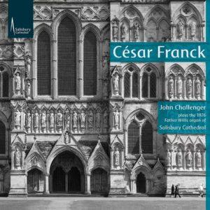 César Franck – John Challenger – Salisbury Cathedral